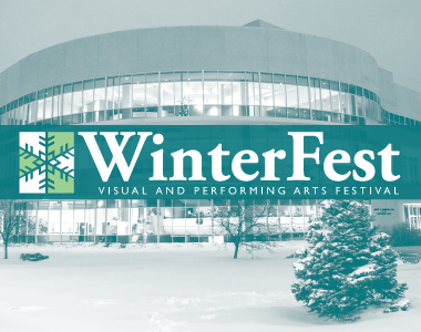 WINTERFEST Visual and Performing Arts Festival
