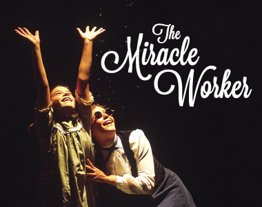 Montana Repertory Theatre: THE MIRACLE WORKER