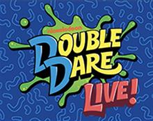 Nickelodeon presents DOUBLE DARE LIVE