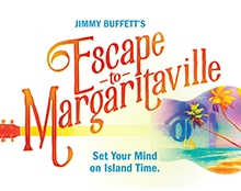 JIMMY BUFFET'S ESCAPE TO MARGARITAVILLE